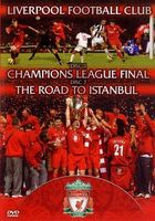 Liverpool FC - Champions League Final & The Road To Istanbul streaming vf