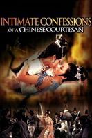 Intimate Confessions of a Chinese Courtesan Full movie