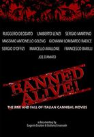 Banned Alive! The Rise and Fall of Italian Cannibal Movies streaming vf