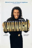 Anthony Kavanagh - Kavanagh ! Full movie