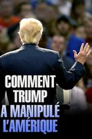 Comment Trump a manipulé l'Amérique Full movie