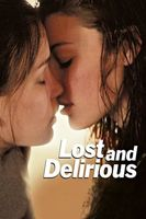 Lost and Delirious Full movie