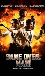 Game Over, Man!en streaming