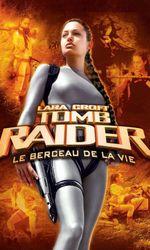 Lara Croft, Tomb Raider - Le berceau de la vieen streaming