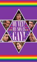 Oy Vey! My Son Is Gay!en streaming