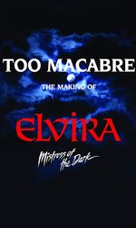 Too Macabre: The Making of Elvira, Mistress of the Darken streaming