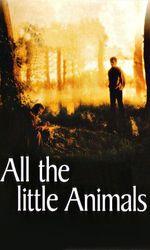 All the Little Animalsen streaming