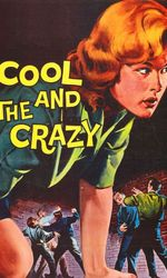 The Cool and the Crazyen streaming