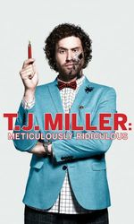 T.J. Miller: Meticulously Ridiculousen streaming