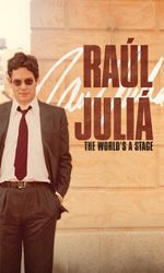 Raúl Juliá: The World's a Stageen streaming