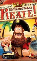 Les Pirates ! Toi aussi, deviens un pirate !en streaming