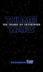 Thumb Wars IX: The Thighs of Skyskipperen streaming