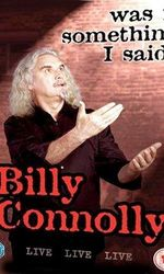 Billy Connolly: Was It Something I Said?en streaming