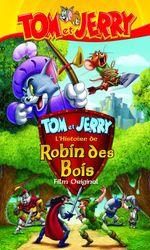 Tom et Jerry - L'Histoire de Robin des Boisen streaming