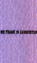 No Frank in Lumbertonen streaming