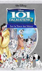 101 Dalmatiens 2 : Sur la Trace des Hérosen streaming