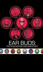 Ear Buds: The Podcasting Documentaryen streaming