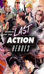 In Search of the Last Action Heroesen streaming