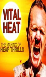 Vital Heat: The Making of 'Cheap Thrills'en streaming