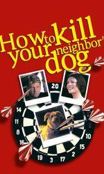 Comment tuer le chien de son voisinen streaming