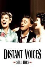 Distant Voices, Still Livesen streaming