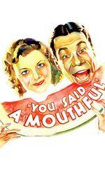 You Said a Mouthfulen streaming