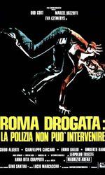 Roma drogata - La polizia non può intervenireen streaming