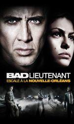 Bad Lieutenant : Escale à la Nouvelle-Orléansen streaming
