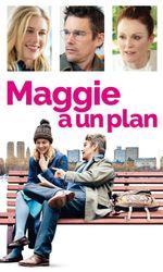 Maggie a un planen streaming