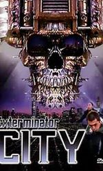 Exterminator Cityen streaming