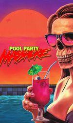 Pool Party Massacreen streaming