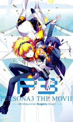 Persona 3: The Movie #2 - Midsummer Knight's Dreamen streaming