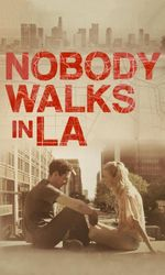 Nobody Walks in L.A.en streaming