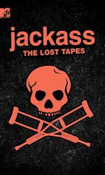 Jackass : The Lost Tapesen streaming