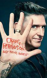 Craig Ferguson: Just Being Honesten streaming