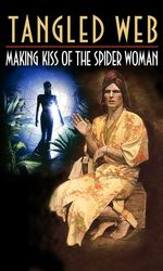 Tangled Web: Making Kiss of the Spider Womanen streaming
