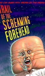 Trail of the Screaming Foreheaden streaming