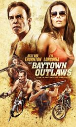 The Baytown Outlaws : Les Hors-la-Loien streaming