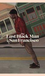 The Last Black Man in San Franciscoen streaming