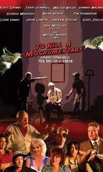 To Kill a Mockumentaryen streaming