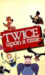 Twice Upon a Timeen streaming