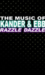 The Music of Kander and Ebb: Razzle Dazzleen streaming