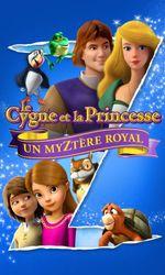 Le Cygne et la Princesse : Un myztère royalen streaming