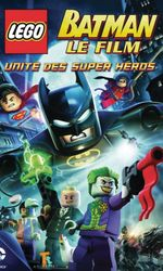 LEGO Batman, le film : Unité des super hérosen streaming
