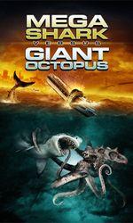 Mega Shark vs. Giant Octopusen streaming