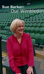 Sue Barker: Our Wimbledonen streaming