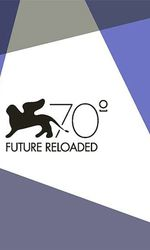 Venice 70: Future Reloadeden streaming