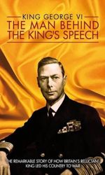 King George VI: The Man Behind the King's Speechen streaming