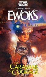 L'Aventure des Ewoks : La Caravane du courageen streaming