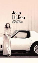 Joan Didion : Le centre ne tiendra pasen streaming